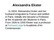Alexsandra Ekster In 1924, Aleksandra Ekster and her husband emigrated to Fra...