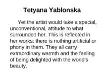 Tetyana Yablonska Yet the artist would take a special, unconventional, attitu...