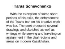 Taras Schevchenko With the exception of some short periods of his exile, the ...