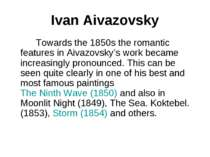 Ivan Aivazovsky Towards the 1850s the romantic features in Aivazovsky's work ...