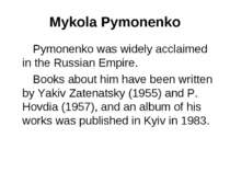 Mykola Pymonenko Pymonenko was widely acclaimed in the Russian Empire. Books ...