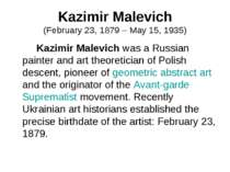 Kazimir Malevich (February 23, 1879 – May 15, 1935) Kazimir Malevich was a Ru...