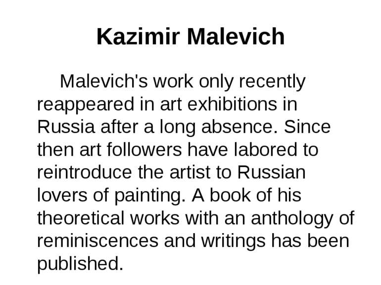 Kazimir Malevich Malevich's work only recently reappeared in art exhibitions ...