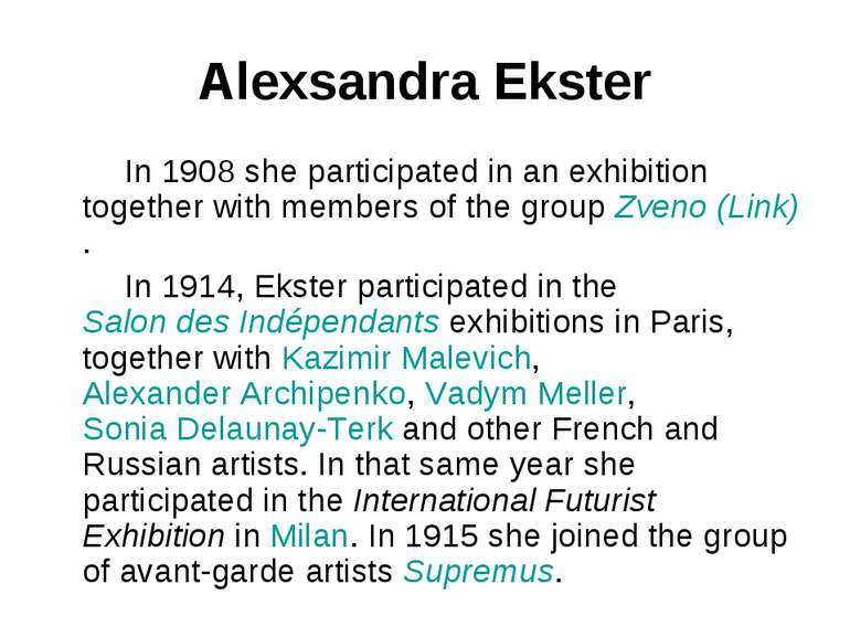 Alexsandra Ekster In 1908 she participated in an exhibition together with mem...