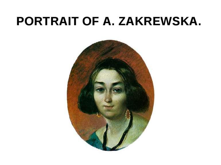 PORTRAIT OF A. ZAKREWSKA.