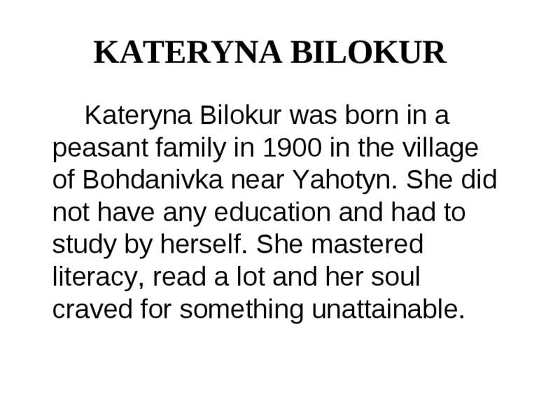 KATERYNA BILOKUR Kateryna Bilokur was born in a peasant family in 1900 in the...