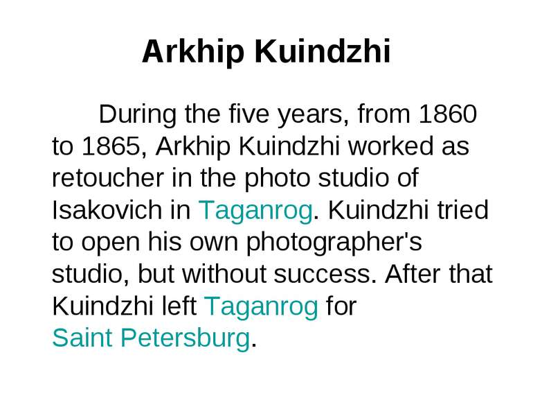 Arkhip Kuindzhi During the five years, from 1860 to 1865, Arkhip Kuindzhi wor...