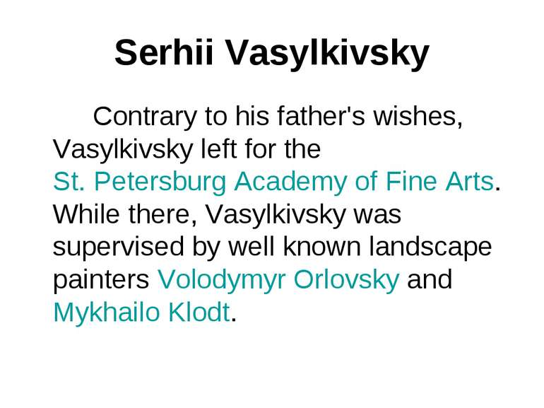 Serhii Vasylkivsky Contrary to his father's wishes, Vasylkivsky left for the ...