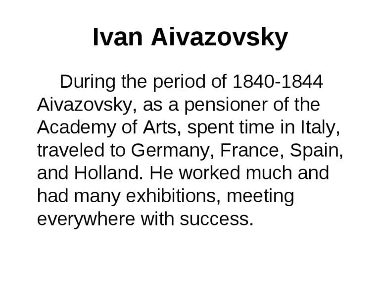 Ivan Aivazovsky During the period of 1840-1844 Aivazovsky, as a pensioner of ...