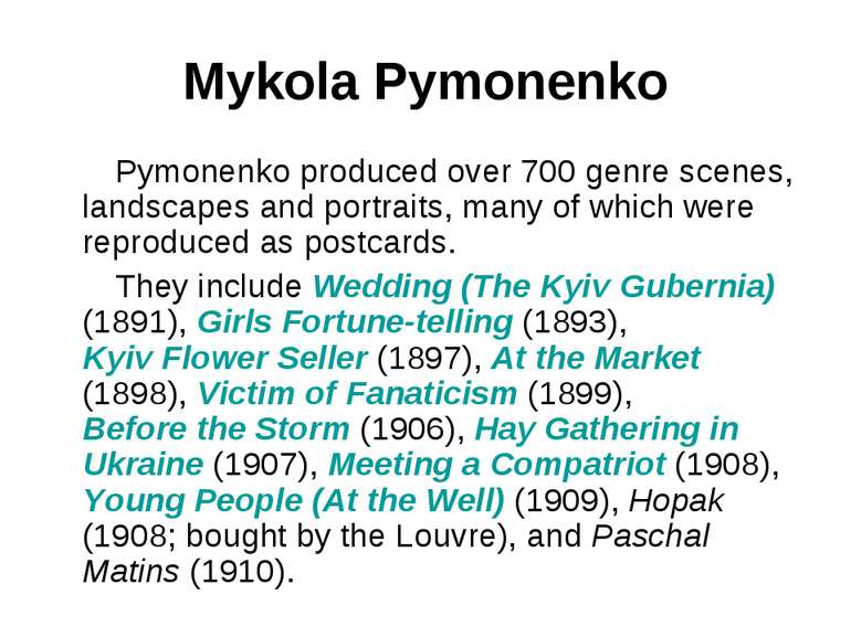 Mykola Pymonenko Pymonenko produced over 700 genre scenes, landscapes and por...