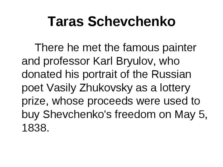 Taras Schevchenko There he met the famous painter and professor Karl Bryulov,...