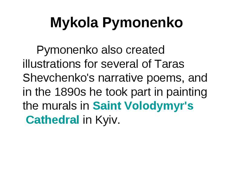 Mykola Pymonenko Pymonenko also created illustrations for several of Taras Sh...