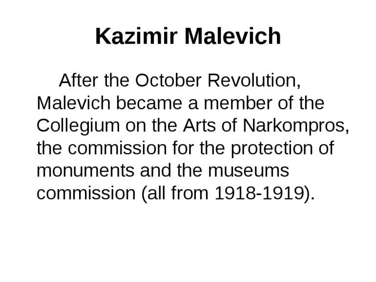 Kazimir Malevich After the October Revolution, Malevich became a member of th...