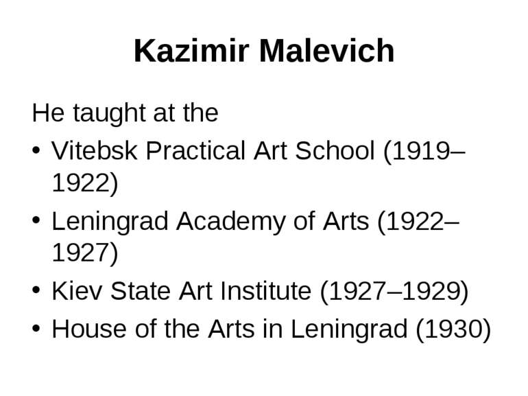 Kazimir Malevich He taught at the Vitebsk Practical Art School (1919–1922) Le...