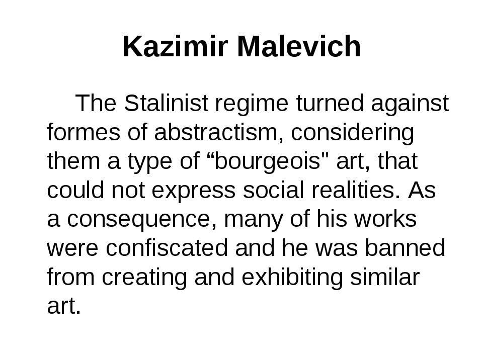Kazimir Malevich The Stalinist regime turned against formes of abstractism, c...