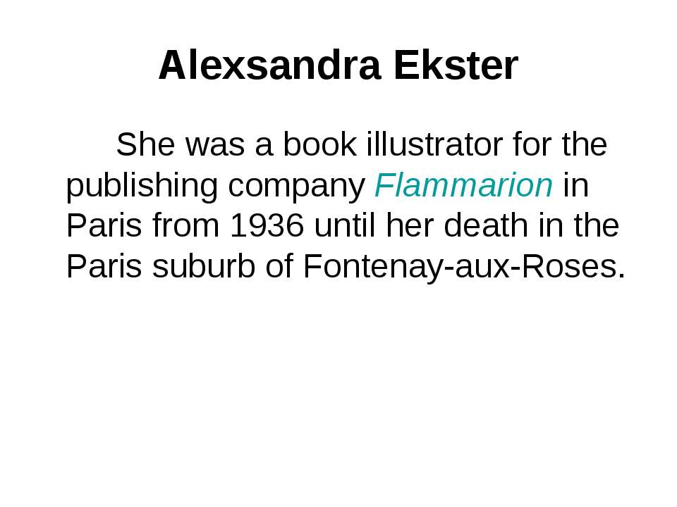 Alexsandra Ekster She was a book illustrator for the publishing company Flamm...