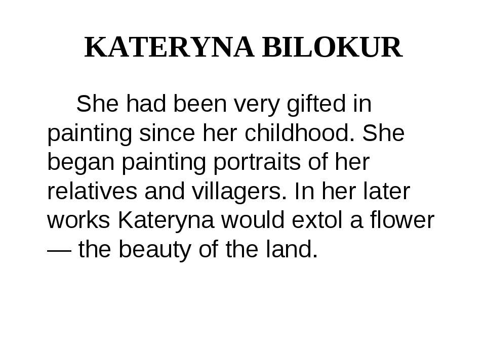 KATERYNA BILOKUR She had been very gifted in painting since her childhood. Sh...