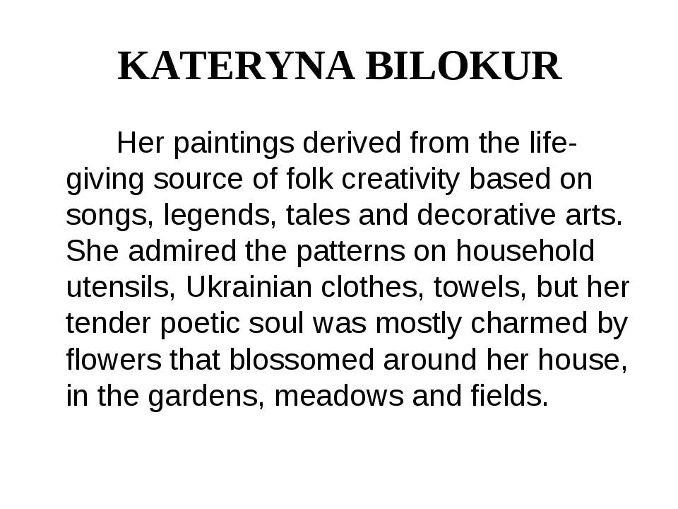 KATERYNA BILOKUR Her paintings derived from the life-giving source of folk cr...