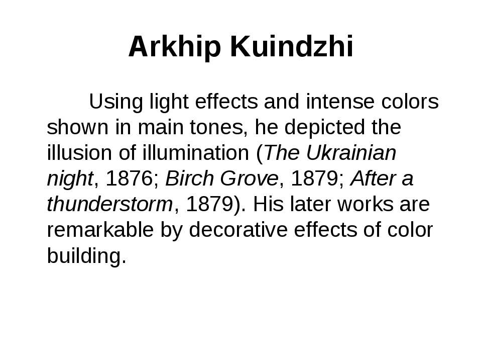 Arkhip Kuindzhi Using light effects and intense colors shown in main tones, h...