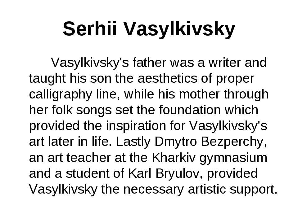 Serhii Vasylkivsky Vasylkivsky's father was a writer and taught his son the a...