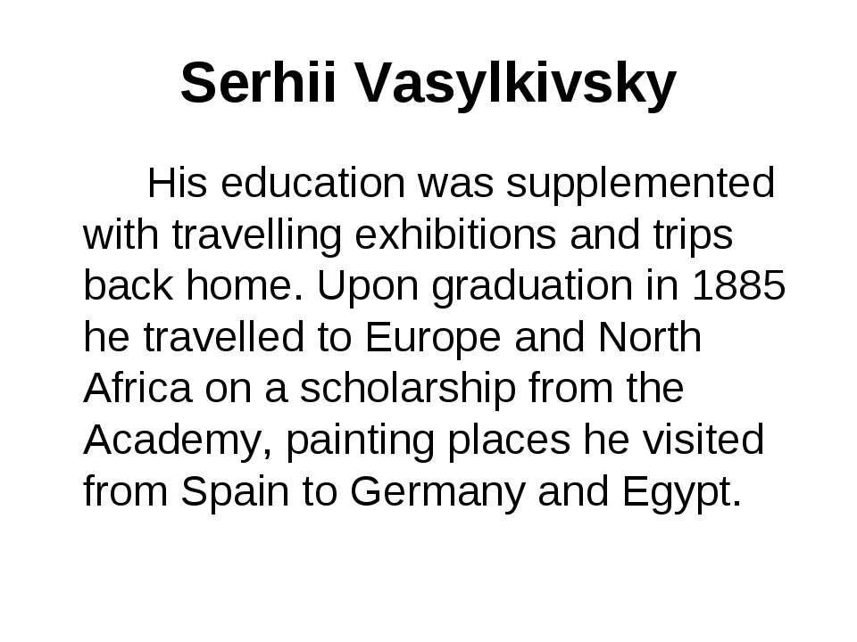 Serhii Vasylkivsky His education was supplemented with travelling exhibitions...