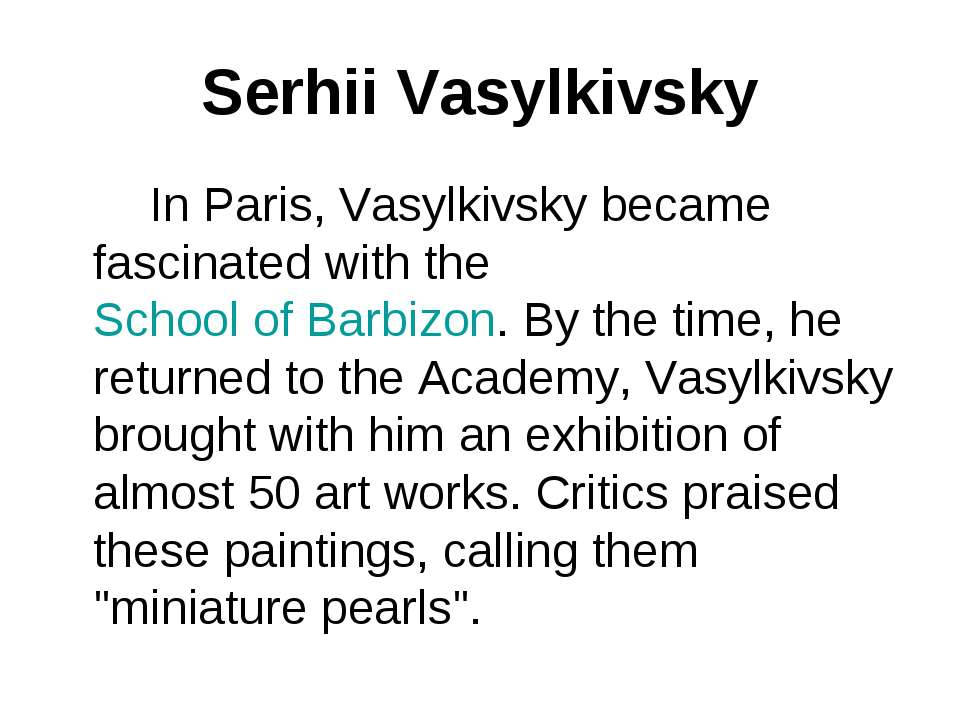 Serhii Vasylkivsky In Paris, Vasylkivsky became fascinated with the School of...