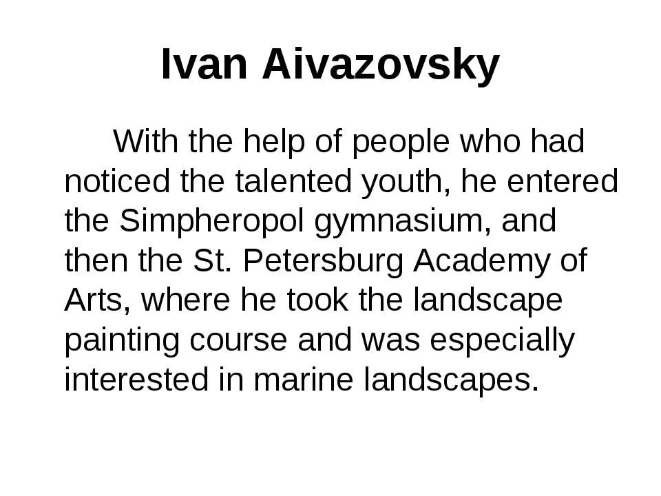 Ivan Aivazovsky With the help of people who had noticed the talented youth, h...