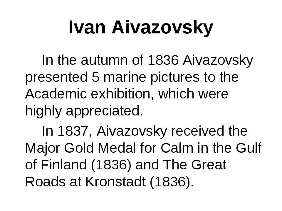 Ivan Aivazovsky In the autumn of 1836 Aivazovsky presented 5 marine pictures ...