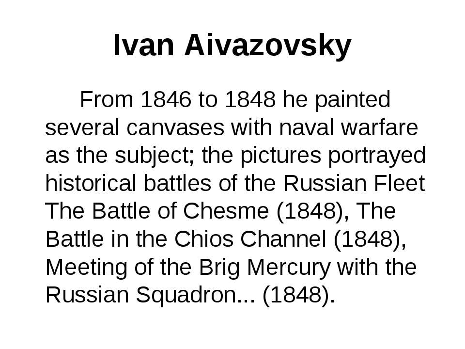 Ivan Aivazovsky From 1846 to 1848 he painted several canvases with naval warf...