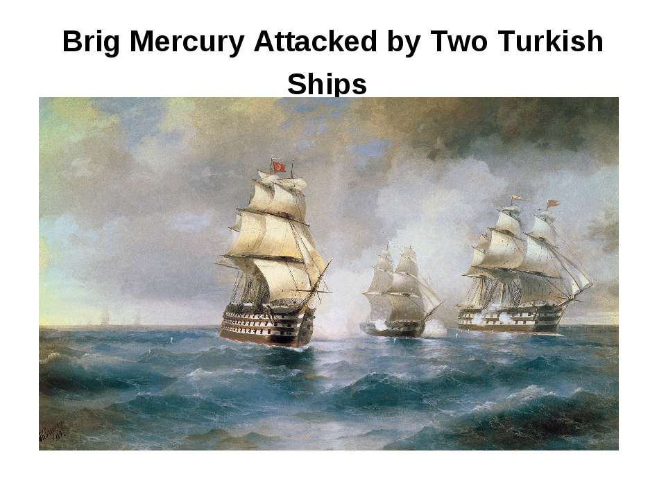 Brig Mercury Attacked by Two Turkish Ships