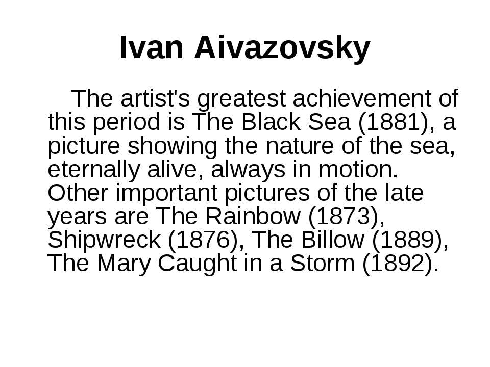 Ivan Aivazovsky The artist's greatest achievement of this period is The Black...