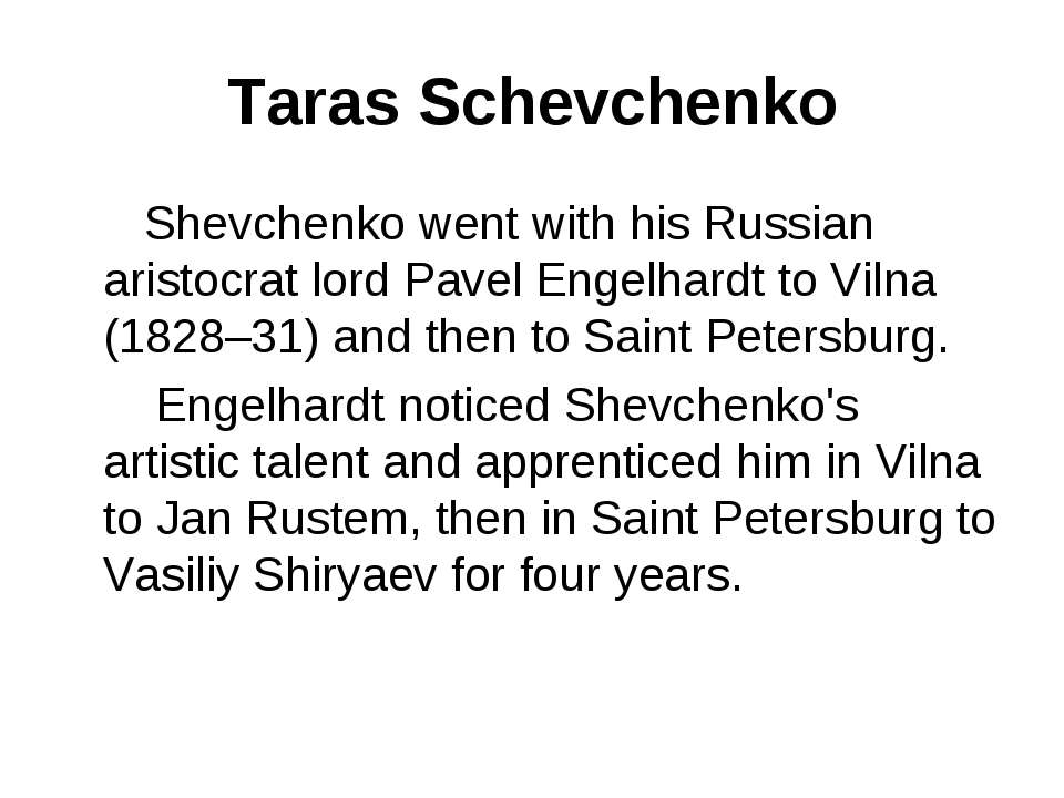 Taras Schevchenko Shevchenko went with his Russian aristocrat lord Pavel Enge...