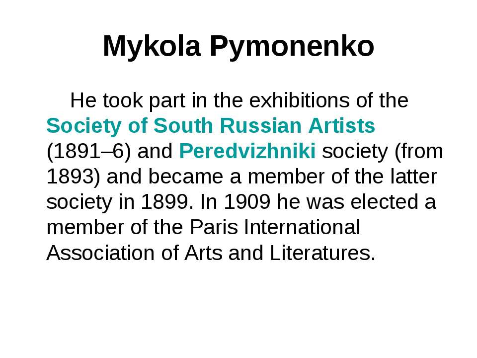 Mykola Pymonenko He took part in the exhibitions of the Society of South Russ...