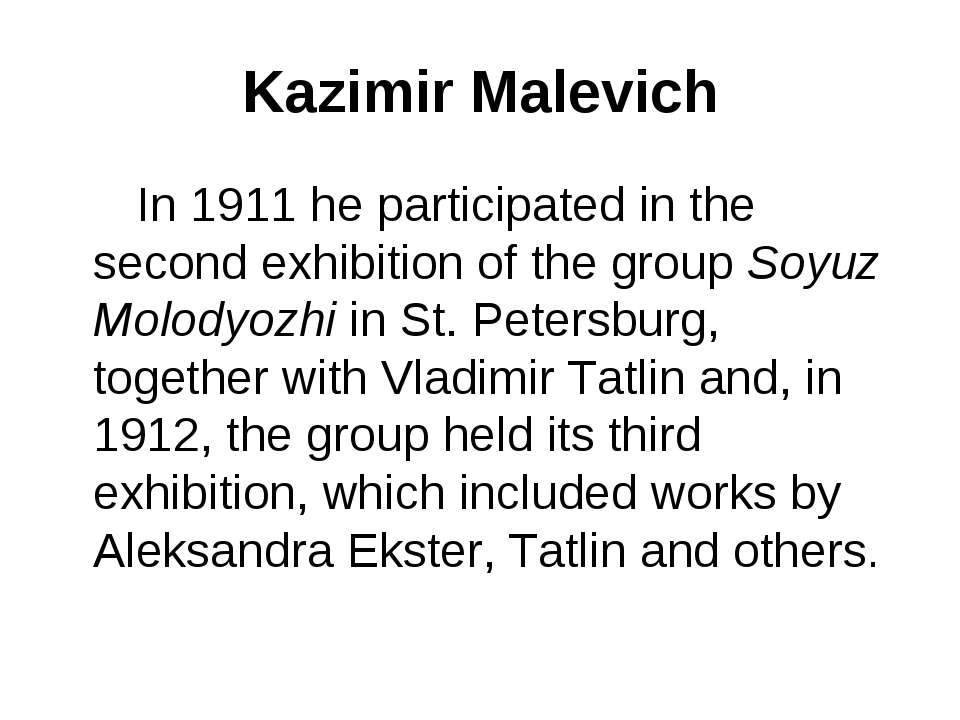 Kazimir Malevich In 1911 he participated in the second exhibition of the grou...