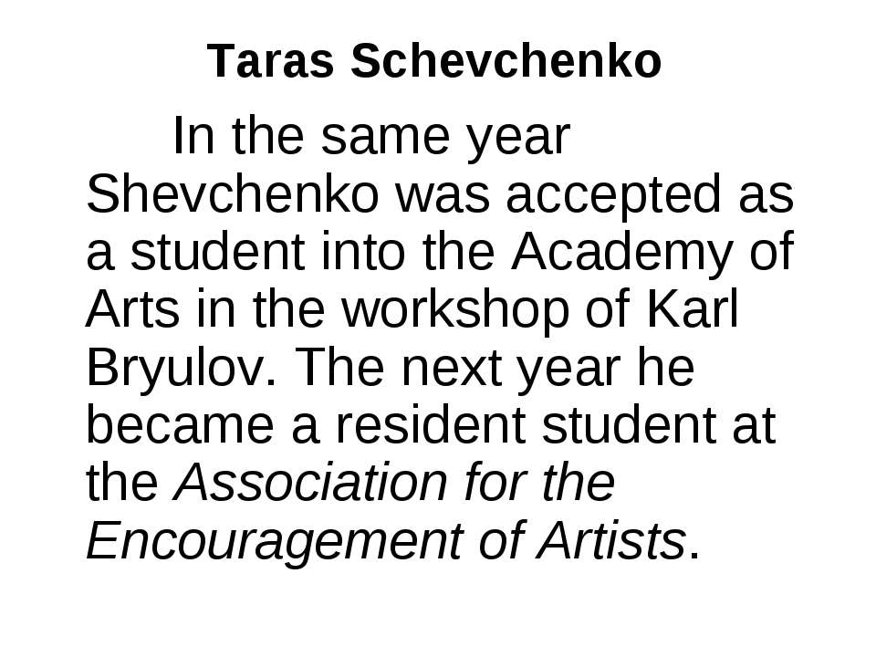 Taras Schevchenko In the same year Shevchenko was accepted as a student into ...