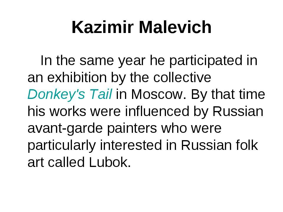 Kazimir Malevich In the same year he participated in an exhibition by the col...