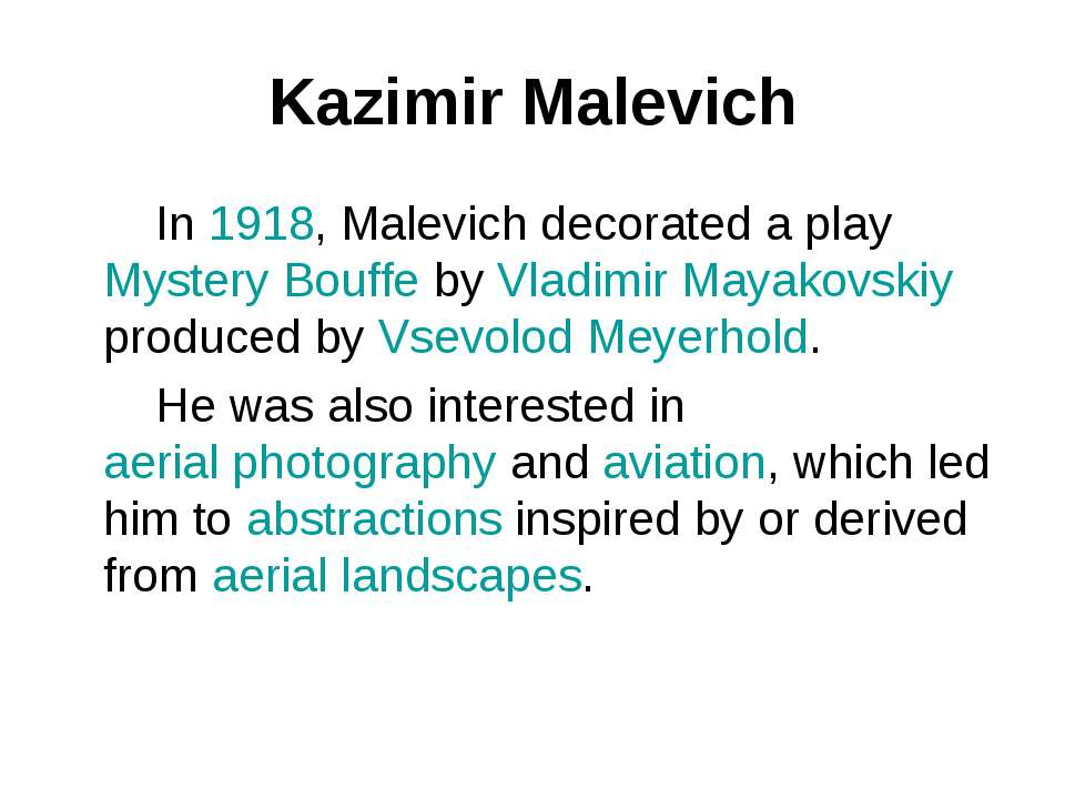 Kazimir Malevich In 1918, Malevich decorated a play Mystery Bouffe by Vladimi...