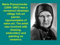 Maria Prymachenko (1908–1997) was a renowned Ukrainian village folk art paint...