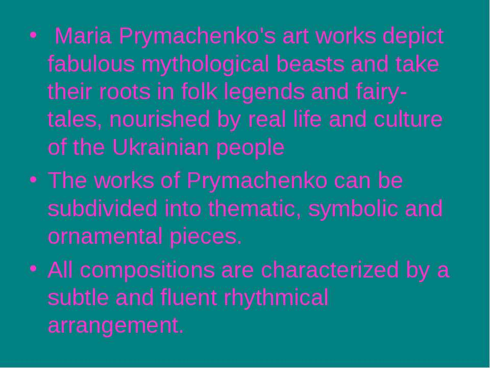 Maria Prymachenko's art works depict fabulous mythological beasts and take th...