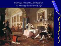 Marriage à-la-mode, Shortly After the Marriage (scene two of six).