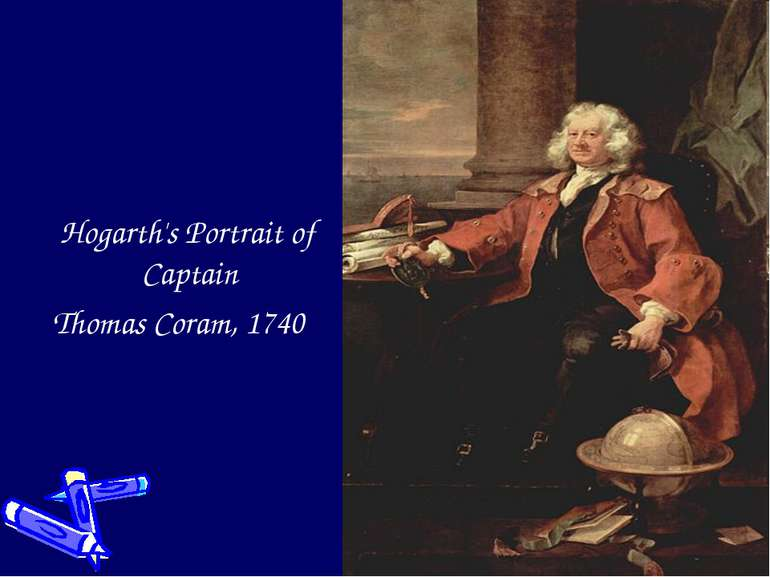 Hogarth's Portrait of Captain Thomas Coram, 1740