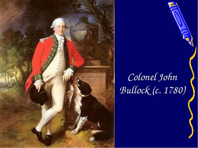 Colonel John Bullock (c. 1780)