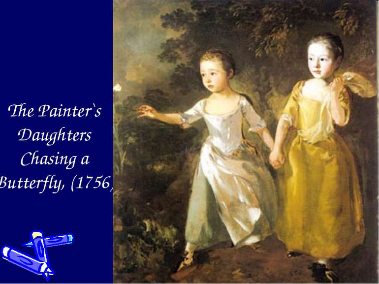 The Painter`s Daughters Chasing a Butterfly, (1756)