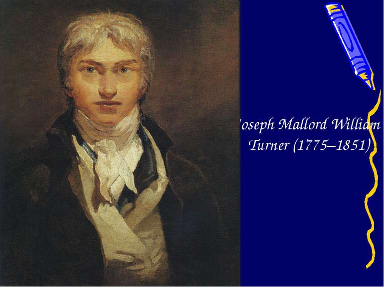 Joseph Mallord William Turner (1775–1851)