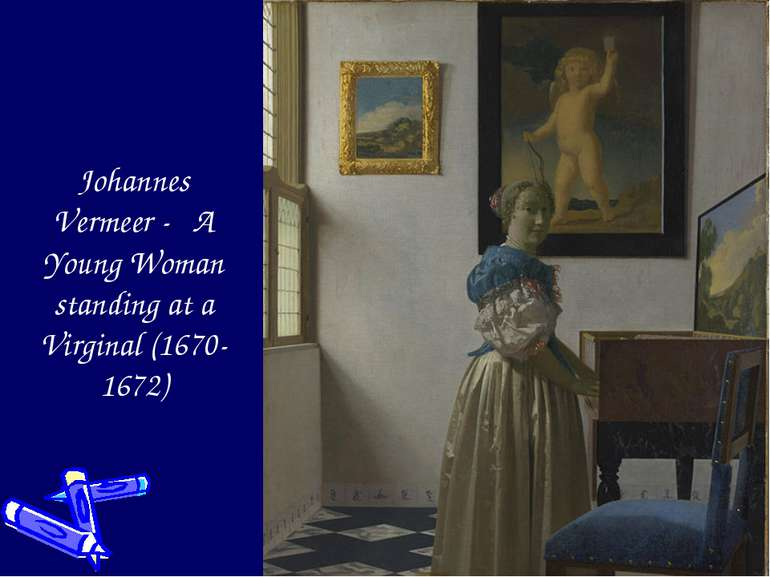 Johannes Vermeer - A Young Woman standing at a Virginal (1670-1672)