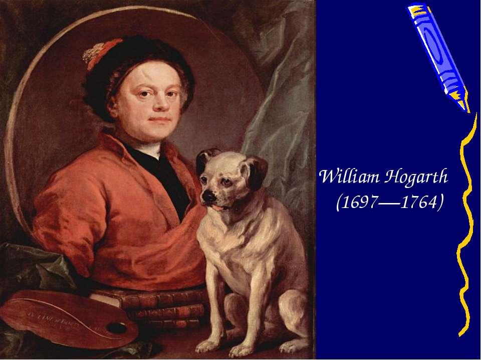 William Hogarth (1697—1764)