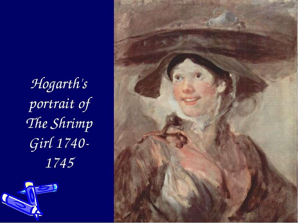 Hogarth's portrait of The Shrimp Girl 1740-1745