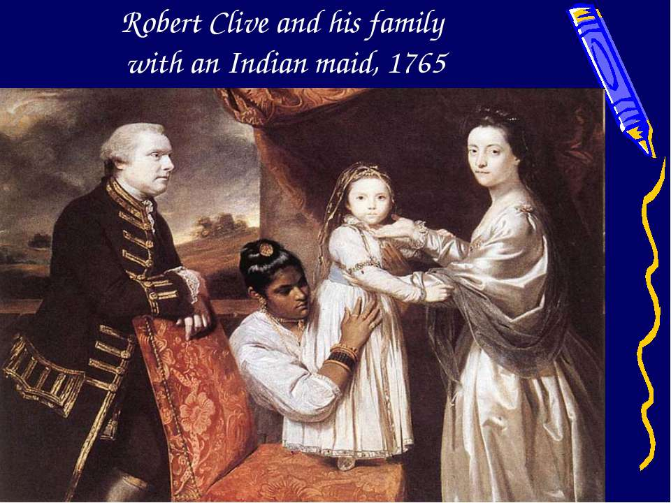 Robert Clive and his family with an Indian maid, 1765