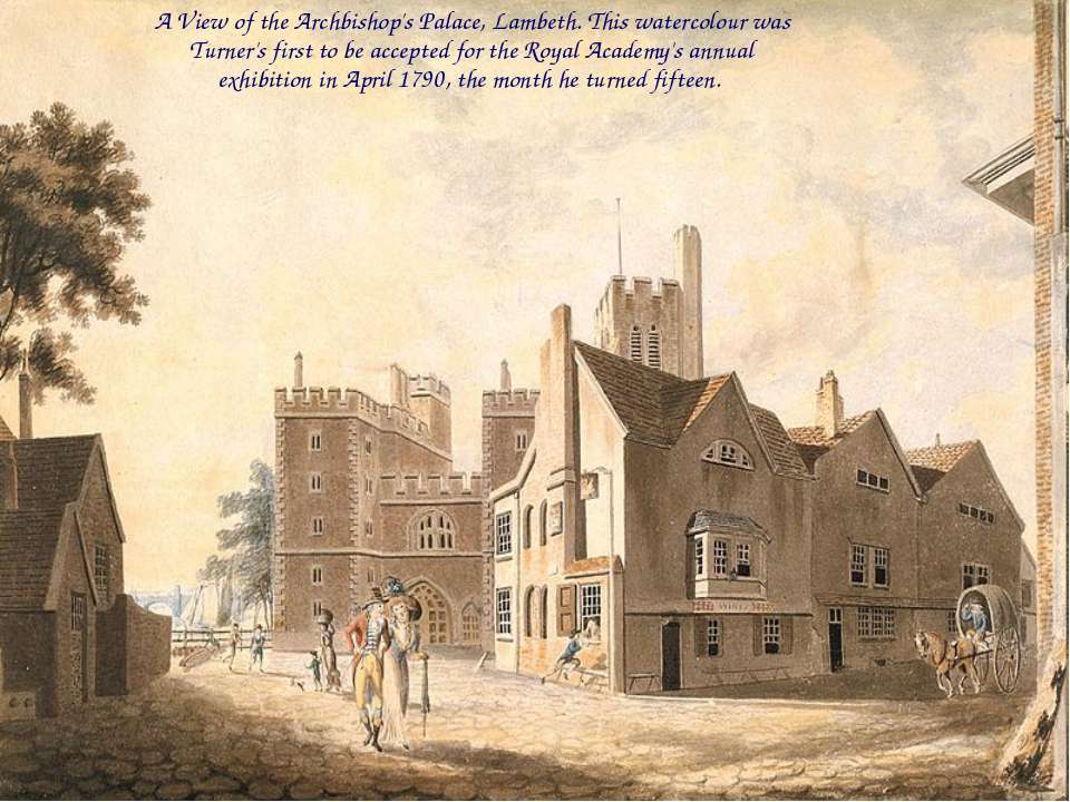 A View of the Archbishop's Palace, Lambeth. This watercolour was Turner's fir...