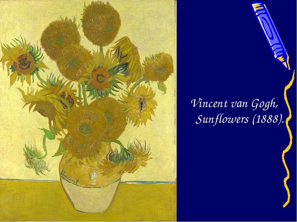 Vincent van Gogh, Sunflowers (1888).